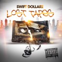 Swift Dollarz - Lost Tapes mixtape cover art