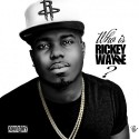T-Wayne - Who Is Rickey Wayne mixtape cover art
