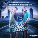 T Brown & Big Swiff - Blood Brudda mixtape cover art