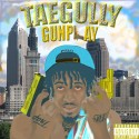 Taegully - Gunplay mixtape cover art