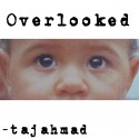 TajAhmad - OverLooked mixtape cover art