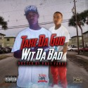 Take Da Gud Wt Da Bad (Hosted By Pnutt Fargo) mixtape cover art