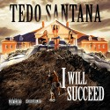 Tedo Santana - I Will Succeed mixtape cover art