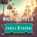 Terell Safadi - When I Get To L.A. mixtape cover art