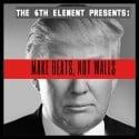 The 6th Element - Make Beats, Not Walls mixtape cover art