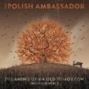 The Polish Ambassador - Dreaming Of An Old Tomorrow (Instrumentals) mixtape cover art