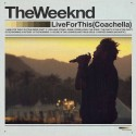 The Weeknd - Live For This (Coachella 2012) mixtape cover art