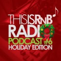 ThisisRnB Radio Podcast 6 mixtape cover art