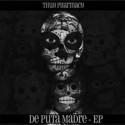 Thug Pharmacy - De Puta Madre EP mixtape cover art