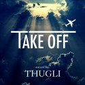 ThugLi - Take Off mixtape cover art