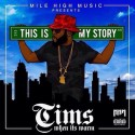 TimsWhenItsWarm - This Is My Story mixtape cover art
