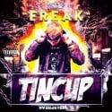 Tincup - Freak mixtape cover art