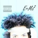 Tonethan Mctoneson - E = MC2 mixtape cover art