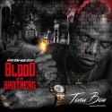 Tonii Boii - Blood Of My Brothers mixtape cover art