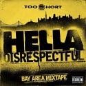 Too Short - Hella Disrespectful: Bay Area Mixtape  mixtape cover art