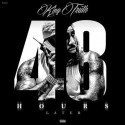 Trae Tha Truth - 48 Hours Later mixtape cover art