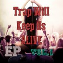 Trap Party - Trap Will Keep Us Alive EP mixtape cover art