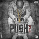 Trav - Push 2 mixtape cover art