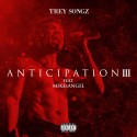 Trey Songz - Anticipation 3 mixtape cover art