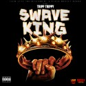 Tripp Trippy - Swave King mixtape cover art