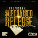 Troopastar - Supervised Release mixtape cover art