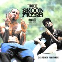 Trouble - Skoob Fresh mixtape cover art