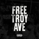 Troy Ave - Free Troy Ave mixtape cover art