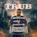 T.R.U.B. - Armageddon mixtape cover art