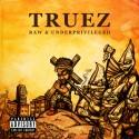 Truez - Raw & Underprivileged mixtape cover art