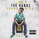 Tve Bandz - Young Rich Fly mixtape cover art