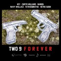 Two 9 - #Two9Forever mixtape cover art