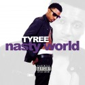 Tyree - Nasty World mixtape cover art