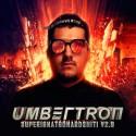 Umbertron - SUPERIGNATGOHARDSHIT! V2.0 mixtape cover art