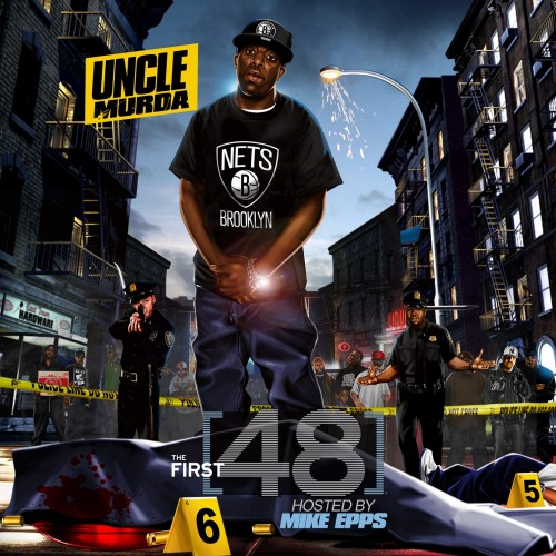 NoDJ › Uncle Murda - The First 48 (Hosted By Mike Epps) Stream or Download Free