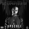 Upscale - My Lifestyle Is mixtape cover art
