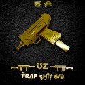UZ - Trap Shit 6/9 mixtape cover art