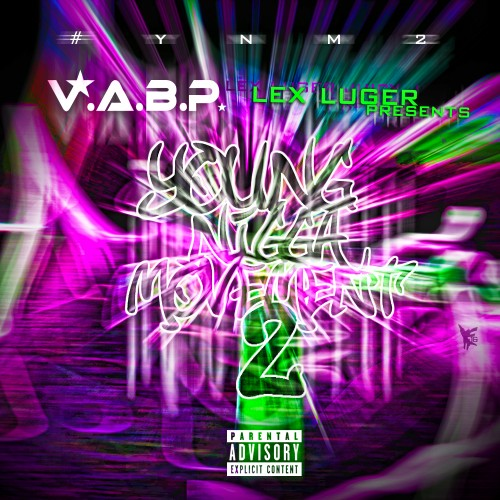 V.A.B.P. – Young Nigga Movement 2 (Hosted By Lex Luger) [Mixtape]