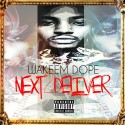 Wakeem Dope - Next To Deliver EP mixtape cover art