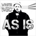 White Mic - As Is mixtape cover art