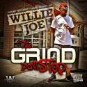 Willie Joe - Tha Grind Don't Stop mixtape cover art