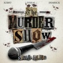 Xzibit, B Real & Demrick (Serial Killers) - The Murder Show mixtape cover art
