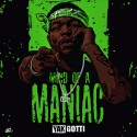 Yak Gotti - Mind Of A Maniac mixtape cover art