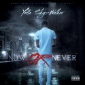 Yella Sky-Walker - Now Or Never mixtape cover art