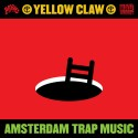 Yellow Claw - Amsterdam Trap Music mixtape cover art