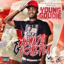 Young Goudie - Always & Forevor mixtape cover art
