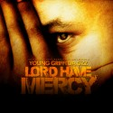 Young Griffi Da Gzz - Lord Have Mercy mixtape cover art