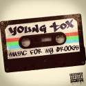 Young Tox - Music For My Droogs mixtape cover art