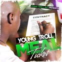 Young Troll - Meal Ticket mixtape cover art