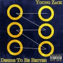 Young Zack - Desire To Be Better mixtape cover art