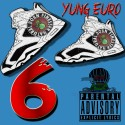 Yung Euro - 6: The EP mixtape cover art